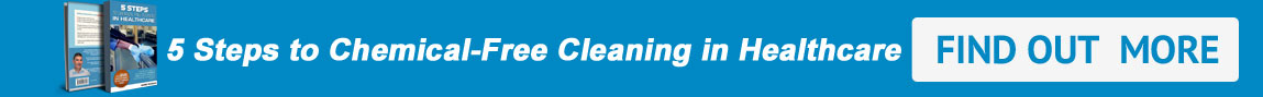 5 Steps to chemical free cleaning in healthcare